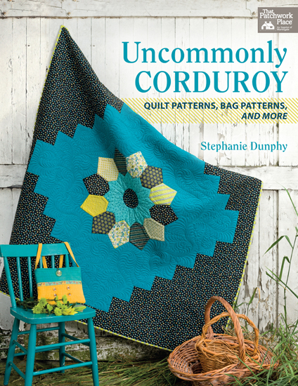 Uncommonly Corduroy - Quilt Patterns, Bag Patterns, and More By Stephanie Dunphy