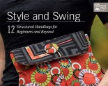 New Sewing Book - Style and Swing - 12 Structured Handbags for Beginners and Beyond by Susan Dunlop 144ppi